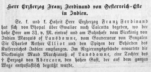 The Wiener Salonblatt No. 6 of 5 February 1893, p. 3, reports about Franz Ferdinand's arrival in Calcutta an his reception by the vice-king and his wife.