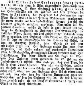 Franz Ferdinand in Jodhpur and hunting tigers in February (Neue Freie Presse, 22 März 1893, S.6).