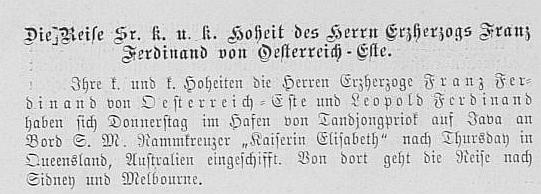 Wiener Salonblatt Nr.. 18, p. 4 reports the departure of Franz Ferdinand and Leopold Ferdinand from Java to Australia