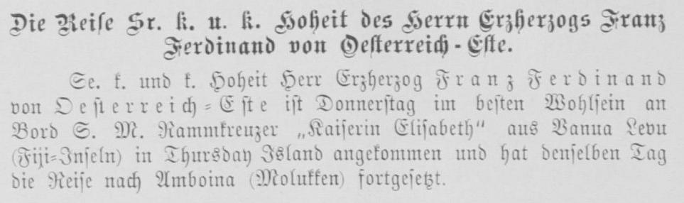 The Wiener Salonblatt issue 26, p. 6 notes Franz Ferdinand's good health and arrival at Thursday Island